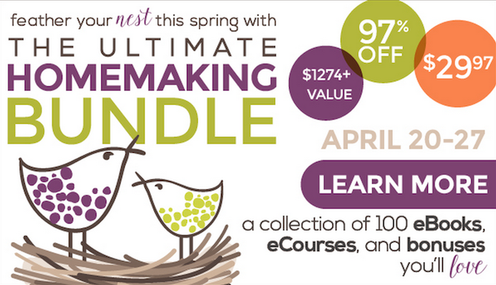 The 2015 Ultimate Homemaking Bundle -  on sale now!! (available April 20-27 only)