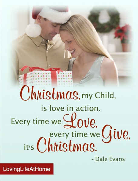 """""""Every time we love, every time we give, it's Christmas."""""""