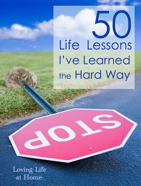 50 Life Lessons I've Learned the Hard Way