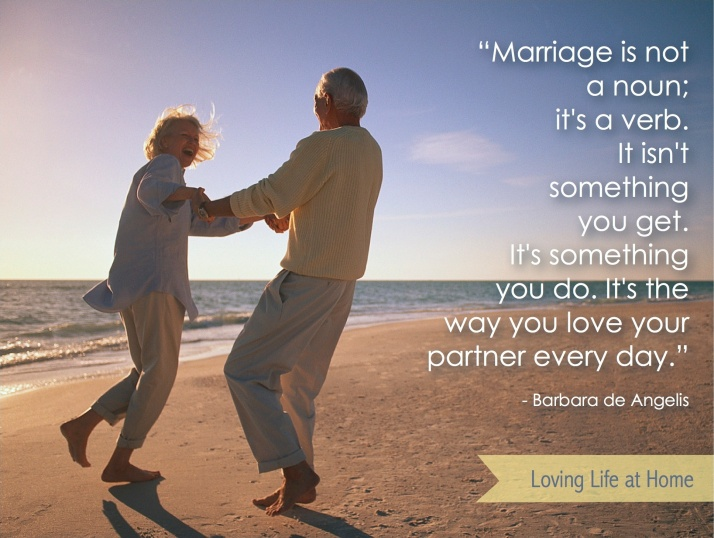 'Marriage isn't a noun; it's a verb...""