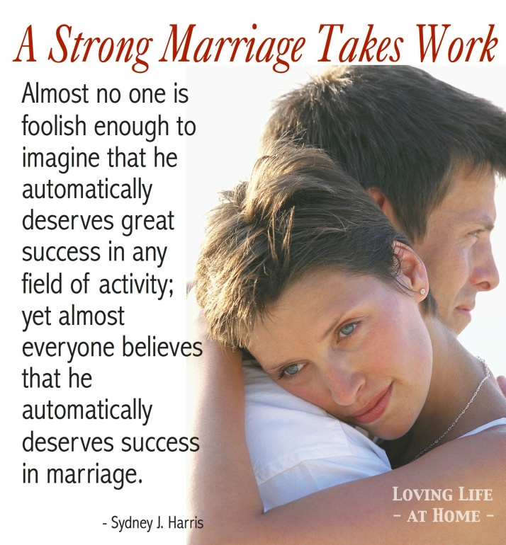 A strong marriage takes work....