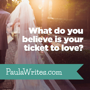 """What do you believe is your ticket to love?"" 