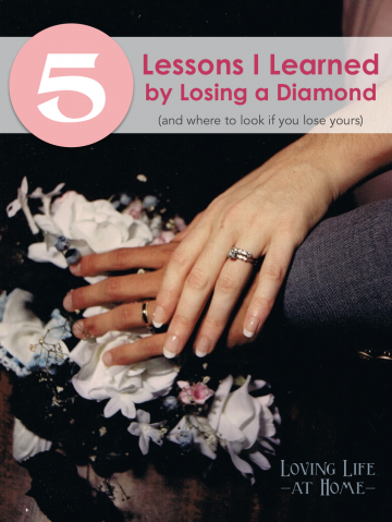 5 Lessons I Learned when I Lost My Diamond (and where to look if you lose yours) from lovinglifeathome.com