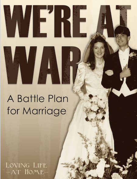 Marriages are under attack. Here's the battle plan we're using to protect ours.